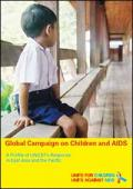 Global Campaign on Children and AIDS: A Profile of UNICEF's Response in East Asia and the Pacific